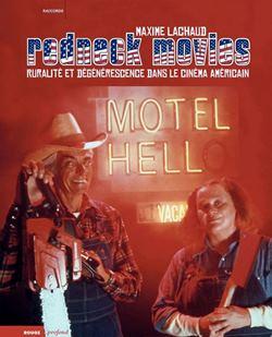 Redneck Movies, Ruralité et dégénérescence dans le cinéma américain