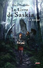 Livre De Saskia 1 Le Le Reveil Fantastique